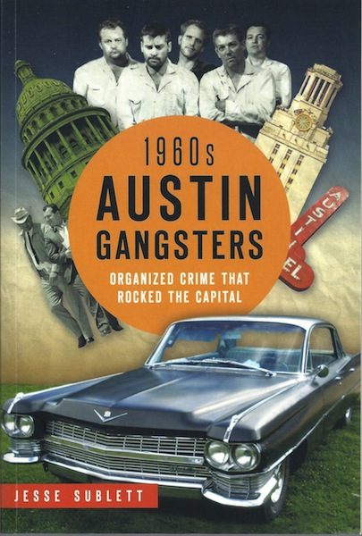 1960s Austin Gangsters: (True Crime), Sublett, Jesse