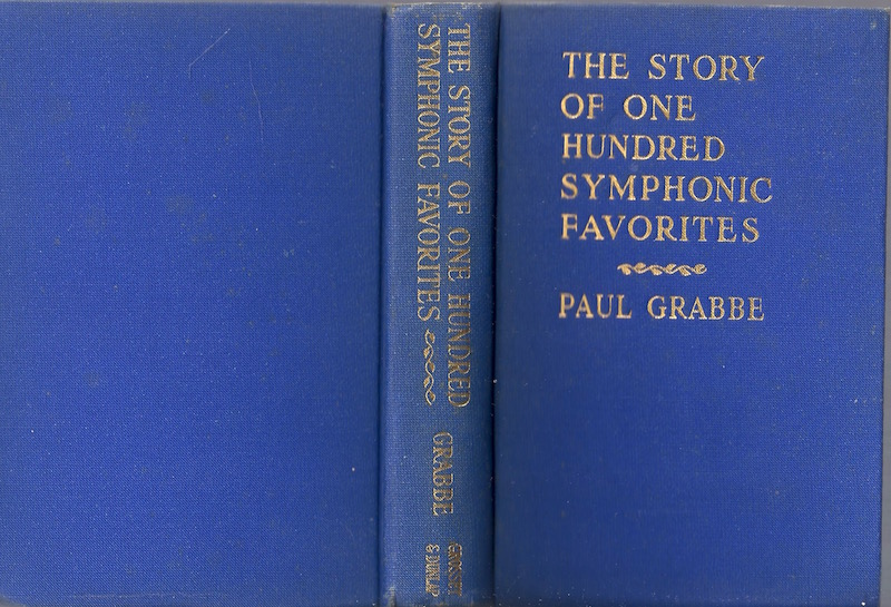 The Story of One Hundred Symphonic Favorites, GRABBE, Paul