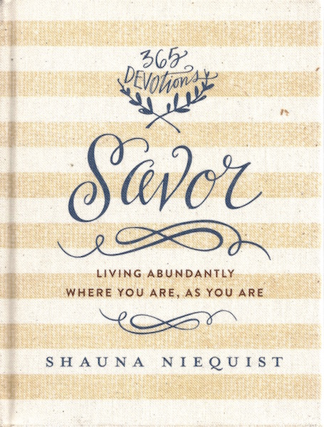 Savor: Living Abundantly Where You Are, As You Are, Niequist, Shauna