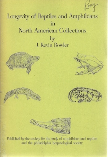 Longevity of Reptiles and Amphibians in North American Collections, J. Kevin Bowler