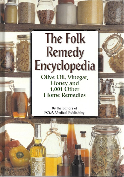 The Folk Remedy Encyclopedia: Olive Oil, Vinegar, Honey and 1,001 Other Home Remedies, Beasley, Maurine Hoffman; FC&A Publishing