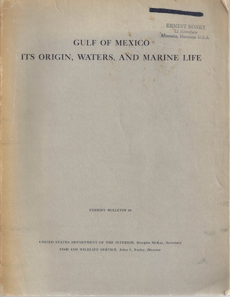 GULF OF MEXICO: ITS ORIGIN, WATERS, AND MARINE LIFE (Fishery Bulletin 89 of the Fish and Wildlife Service, Volume 55)