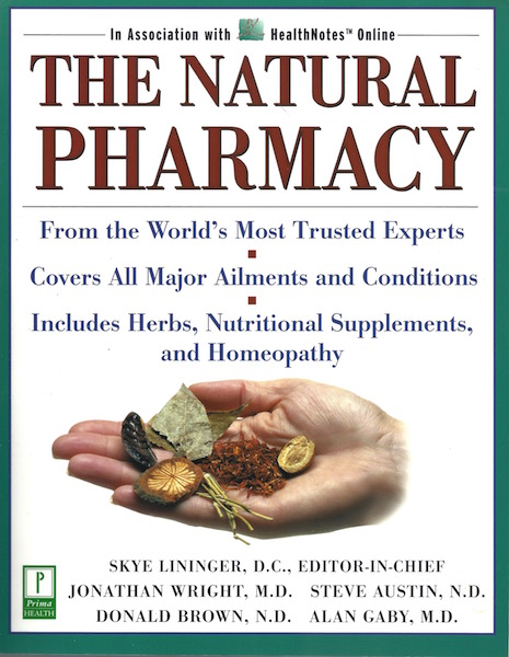 The Natural Pharmacy, Lininger J.R.  D.C., Schuyler W.; Wright, Jonathan; Austin N.D., Steve; Brown N.D., Donald J