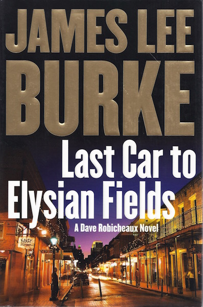 Last Car to Elysian Fields: A Novel by Burke, James Lee, James Lee Burke