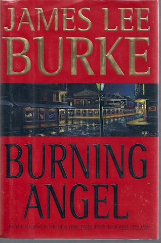 Burning Angel: A Novel (Dave Robicheaux Mysteries) by Burke, James Lee, James Lee Burke; Editor-Pat Mulcahy