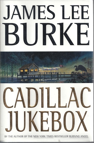 Cadillac Jukebox (Dave Robicheaux Mysteries) by Burke, James Lee, James Lee Burke