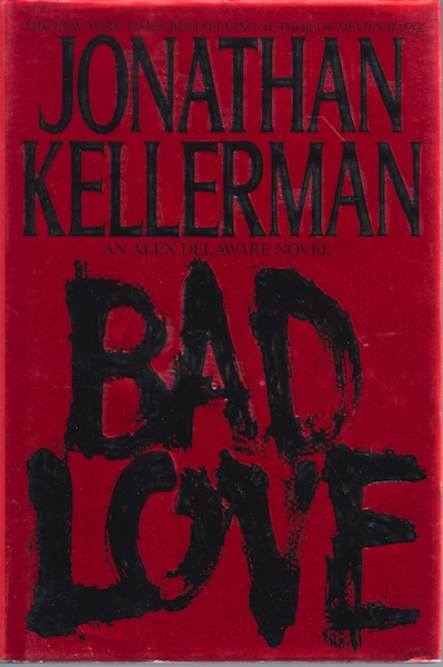 Bad Love by Kellerman, Jonathan, Jonathan Kellerman