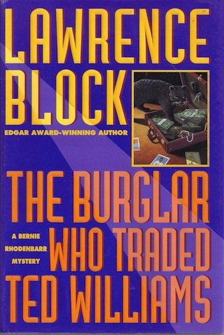 The Burglar Who Traded Ted Williams: 2A Bernie Rhodenbarr Mystery, Lawrence Block