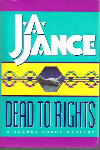 Dead to Rights (Joanna Brady Mysteries, Book 4) by Jance, Judith A., Judith A. Jance