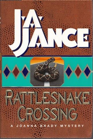 Rattlesnake Crossing (Joanna Brady Mysteries, Book 6) by Jance, J.A., J.A. Jance