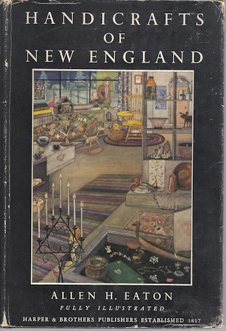 Handicrafts of New England Signed First Ed Illustrate [Hardcover], Allen H Eaton