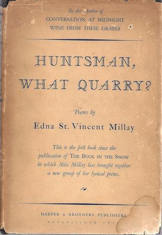 Huntsman, what quarry?, Millay, Edna St. Vincent