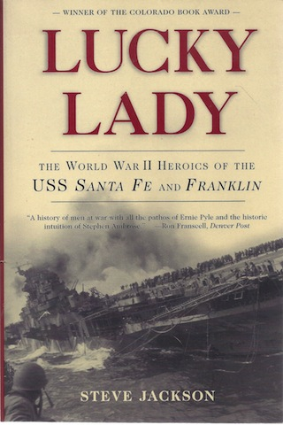 Lucky Lady: The World War II Heroics of the USS Santa Fe and Franklin, Jackson, Steve