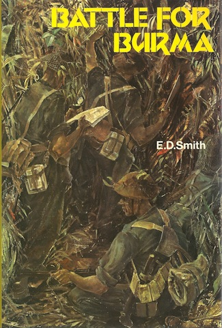 Battle for Burma, Smith, E. D.
