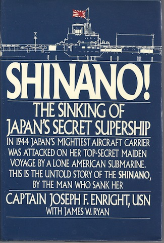 Shinano: The Sinking of Japan's Secret Supership, Enright, Joseph F.; Ryan, James W.
