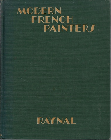 Modern French Painters.  Translated by Ralph Roeder., RAYNAL, Maurice.