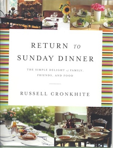 Return to Sunday Dinner Revised & Updated: The Simple Delight of Family, Friends, and Food, Cronkhite, Russell