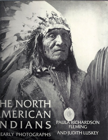 The North American Indians in Early Photographs, Paula Richardson Fleming