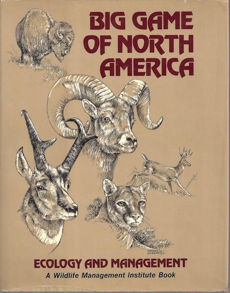 Big Game of North America: Ecology and Management, Douglas L. Gilbert [Editor]; John L. Schmidt [Editor]; Charles W. Schwartz [Illustrator];