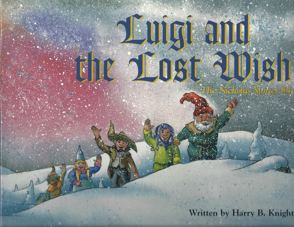Luigi and the Lost Wish: The Nicholas Stories #4, Knights, Harry; Calico World Entertainment [Illustrator]