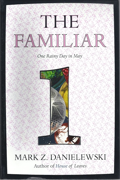 The Familiar, Volume 1: One Rainy Day in May, Danielewski, Mark Z.