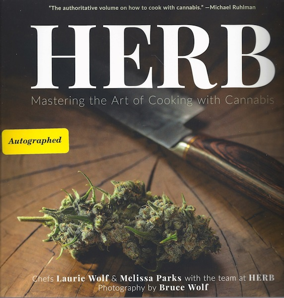 Herb: Mastering the Art of Cooking with Cannabis, Herb; Parks, Melissa; Wolf, Laurie