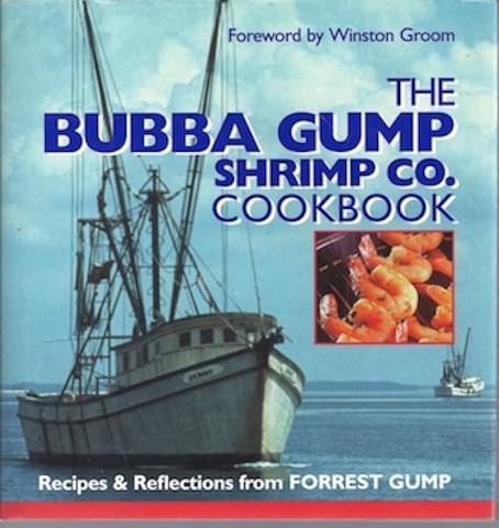 The Bubba Gump Shrimp Co. Cookbook: Recipes and Reflections from FORREST GUMP, Southern Living Magazine; Winston Groom [Foreword]