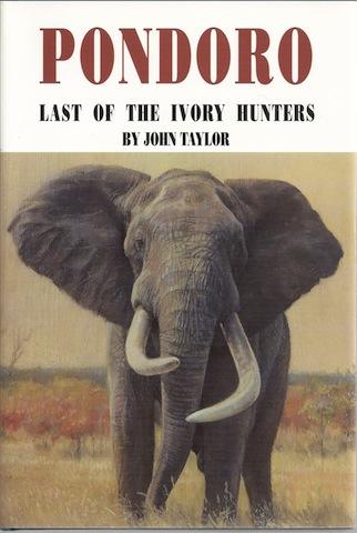 Pondoro: Last of the Ivory Hunters, Taylor, J.