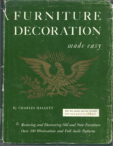 FURNITURE DECORATION MADE EASY A Practical Work Manual for Decorating Furniture, Hallett, Charles