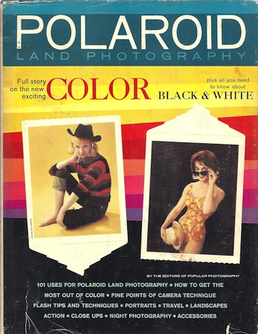 Polaroid Land Photography, Compiled by the Editors of Popular Photography