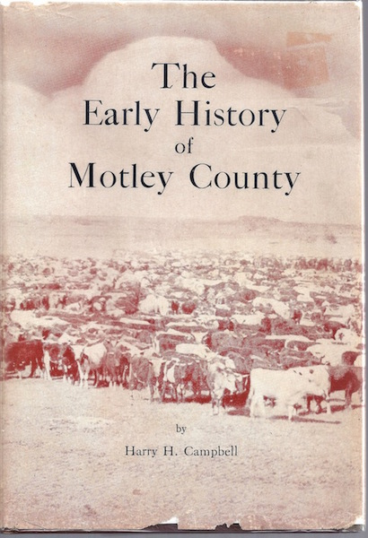 The early history of Motley County, Campbell, Harry H