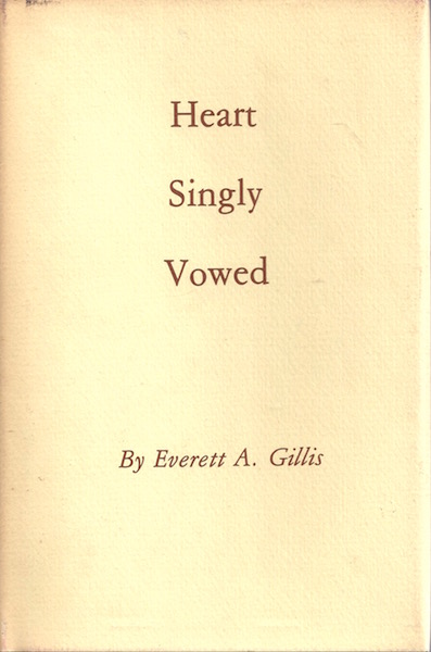 Heart Singly Vowed, Everett A. Gillis