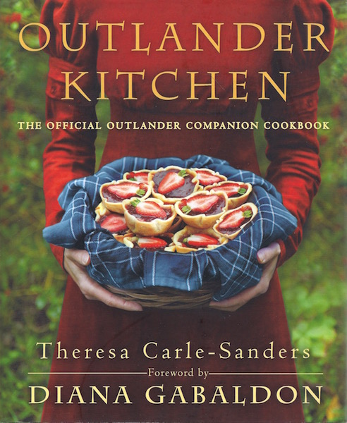 Outlander Kitchen: The Official Outlander Companion Cookbook, Carle-Sanders, Theresa