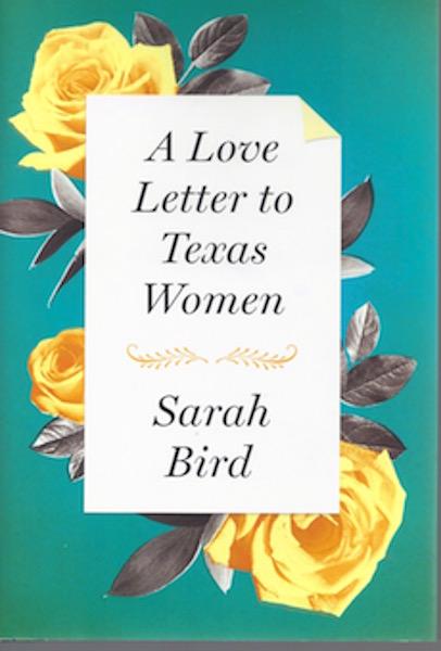 A Love Letter to Texas Women, Bird, Sarah