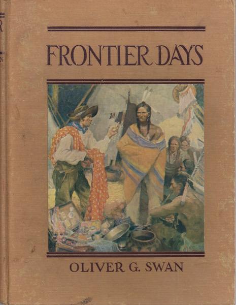 Frontier Days, Swan, Oliver G.; SCHOONOVER ILLUSTRATIONS [Illustrator]
