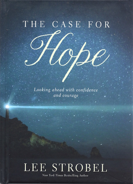 The Case for Hope: Looking Ahead With Confidence and Courage, Strobel, Lee