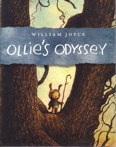 Ollie's Odyssey, Joyce, William; Joyce, William [Illustrator]