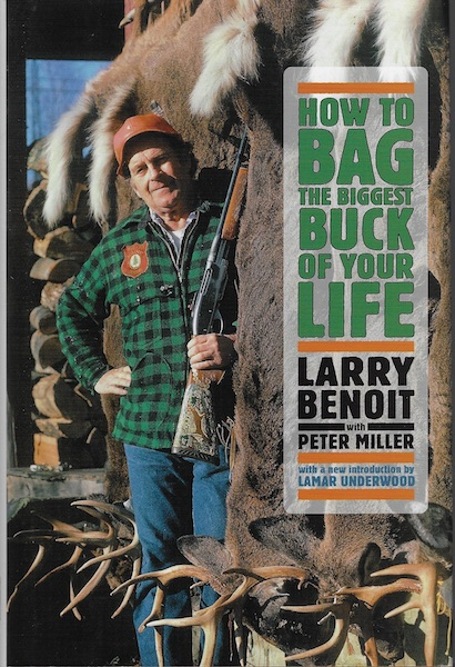 How to Bag the Biggest Buck of Your Life, Larry Benoit; Peter Miller; Lamar Underwood [Introduction]