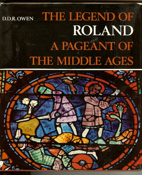 The Legend of Roland: A Pageant of the Middle Ages by Owen, D.D.R., D.D.R. Owen
