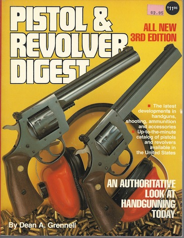 """""""Pistol and Revolver Digest"""", Editor-Dean A. Grennell; Editor-Jack Lewis"""