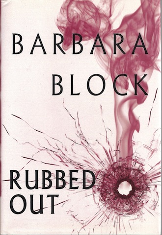 Rubbed Out (Robin Light Thriller) [Hardcover] by Block, Barbara, Barbara Block