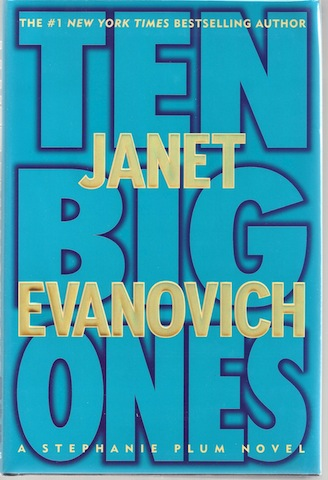 Ten Big Ones (Stephanie Plum, No. 10) [Hardcover] by Evanovich, Janet, Janet Evanovich