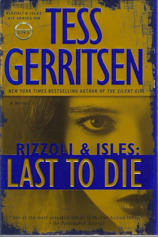 Last to Die: A Rizzoli & Isles Novel, Gerritsen, Tess