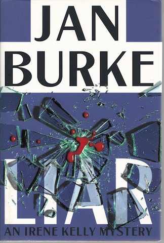 Liar: An Irene Kelly Mystery (Irene Kelly Mysteries) by Burke, Jan, Jan Burke