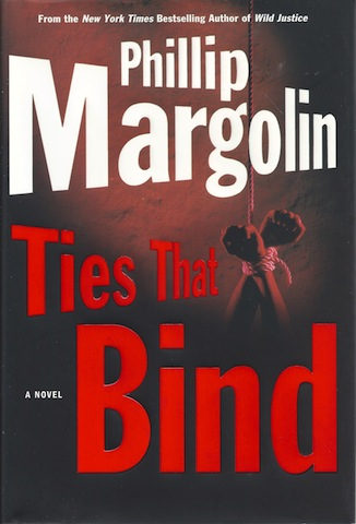Ties That Bind (Margolin, Phillip) [Hardcover] by Margolin, Phillip, Phillip Margolin