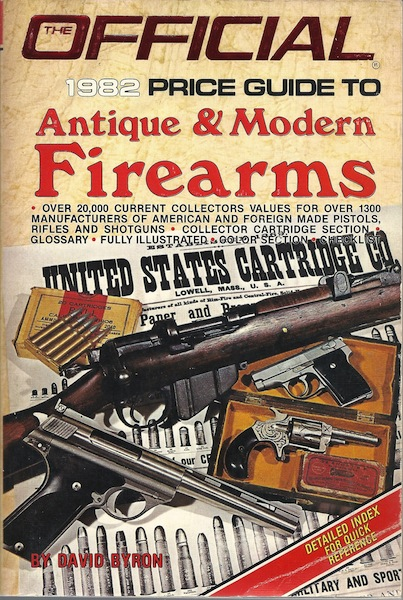 The Official 1982 Price Guide to Antique & Modern Firearms