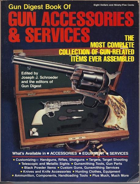 Gun Digest Book of Gun Accessories & Services, Schroeder, Joseph J