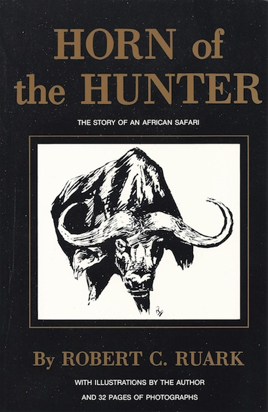Horn of the Hunter: The Story of an African Hunt, Ruark, R.