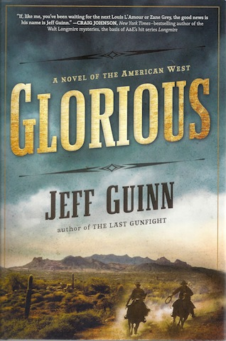 Glorious: A Novel of the American West, Guinn, Jeff