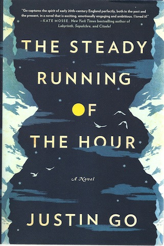 The Steady Running of the Hour: A Novel, Go, Justin